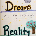Dreams are the seedlings of reality